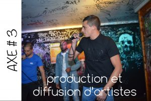 Axe#3 - Production et diffusion d'artistes